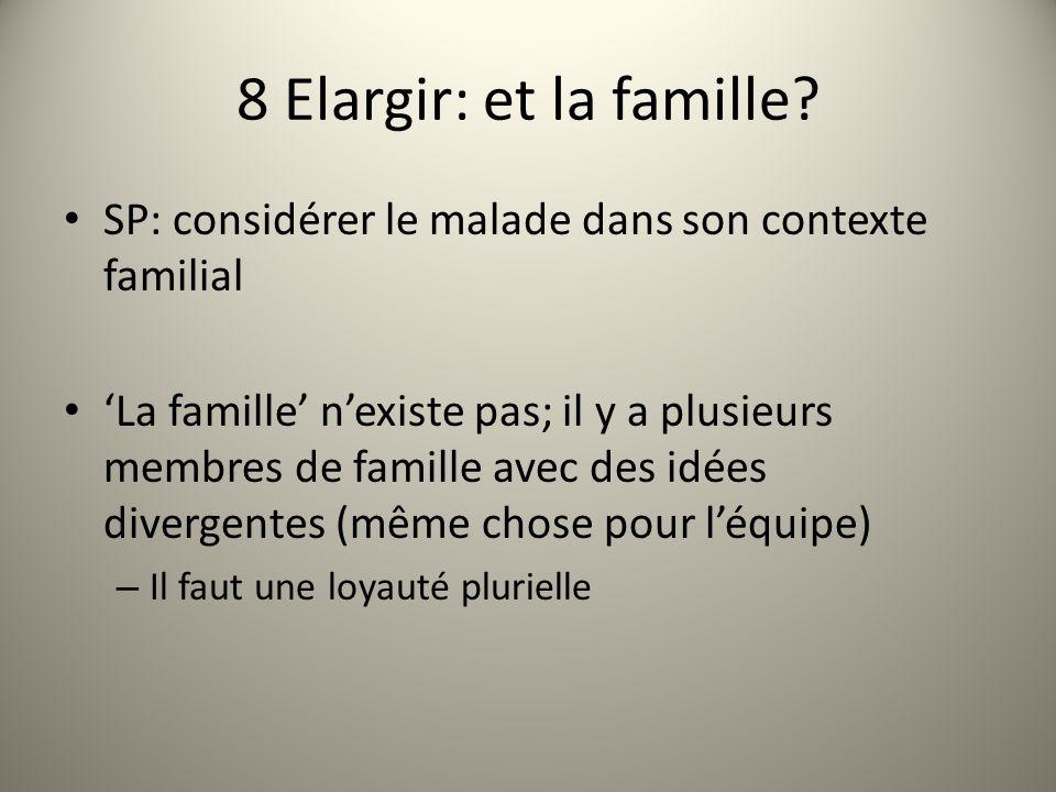 8 Elargir: et la famille.