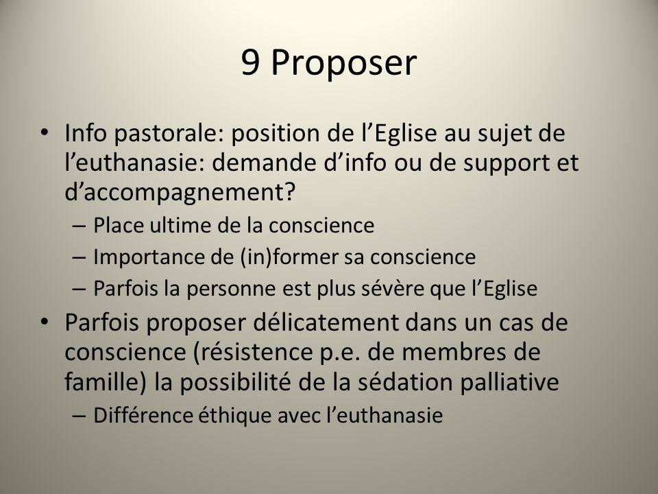 9 Proposer Info pastorale: position de lEglise au sujet de leuthanasie: demande dinfo ou de support et daccompagnement.
