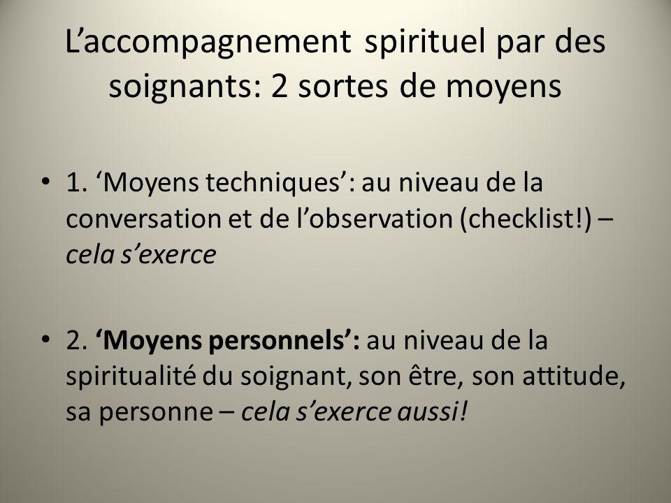 Laccompagnement spirituel par des soignants: 2 sortes de moyens 1.