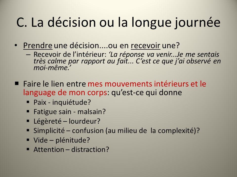 C. La décision ou la longue journée Prendre une décision....ou en recevoir une.