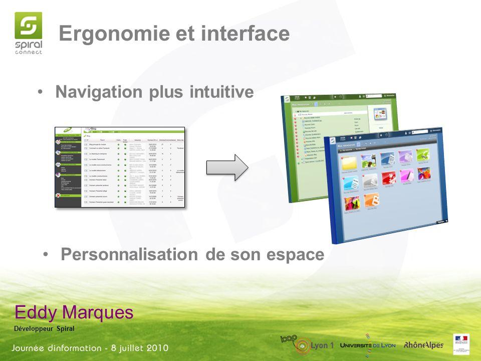 Ergonomie et interface Eddy Marques Développeur Spiral Navigation plus intuitive Personnalisation de son espace