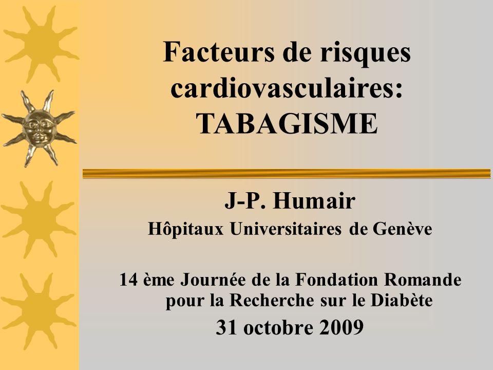 J-P. Humair Hôpitaux Universitaires de Genève 14 ème Journée de la Fondation Romande pour la Recherche sur le Diabète 31 octobre 2009 Facteurs de risq