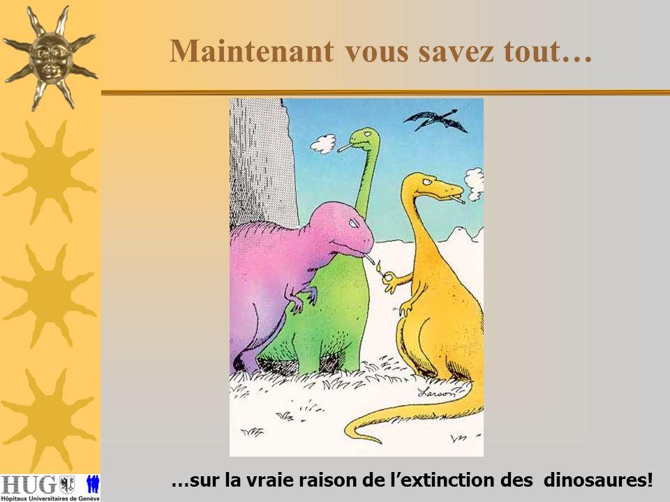 …sur la vraie raison de lextinction des dinosaures! Maintenant vous savez tout…