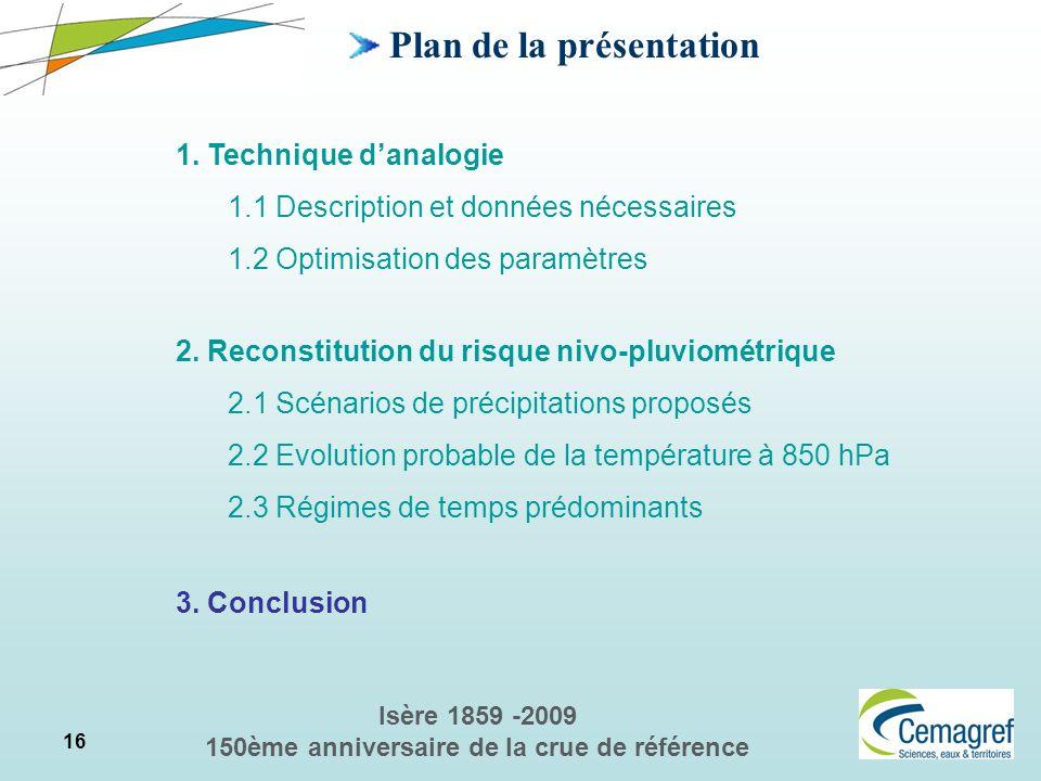 16 Isère 1859 -2009 150ème anniversaire de la crue de référence 2. Reconstitution du risque nivo-pluviométrique 2.1 Scénarios de précipitations propos