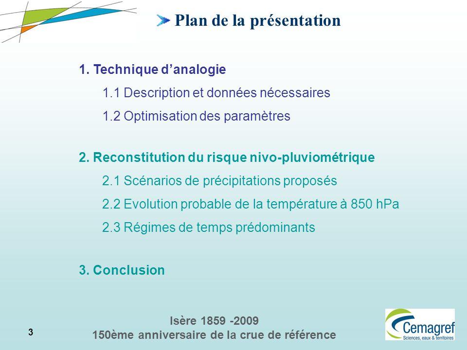 3 Isère 1859 -2009 150ème anniversaire de la crue de référence 2. Reconstitution du risque nivo-pluviométrique 2.1 Scénarios de précipitations proposé