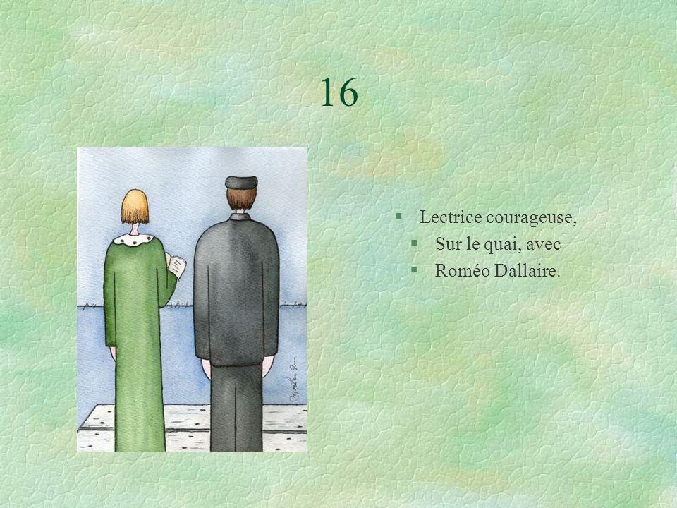 16 §Lectrice courageuse, §Sur le quai, avec §Roméo Dallaire.