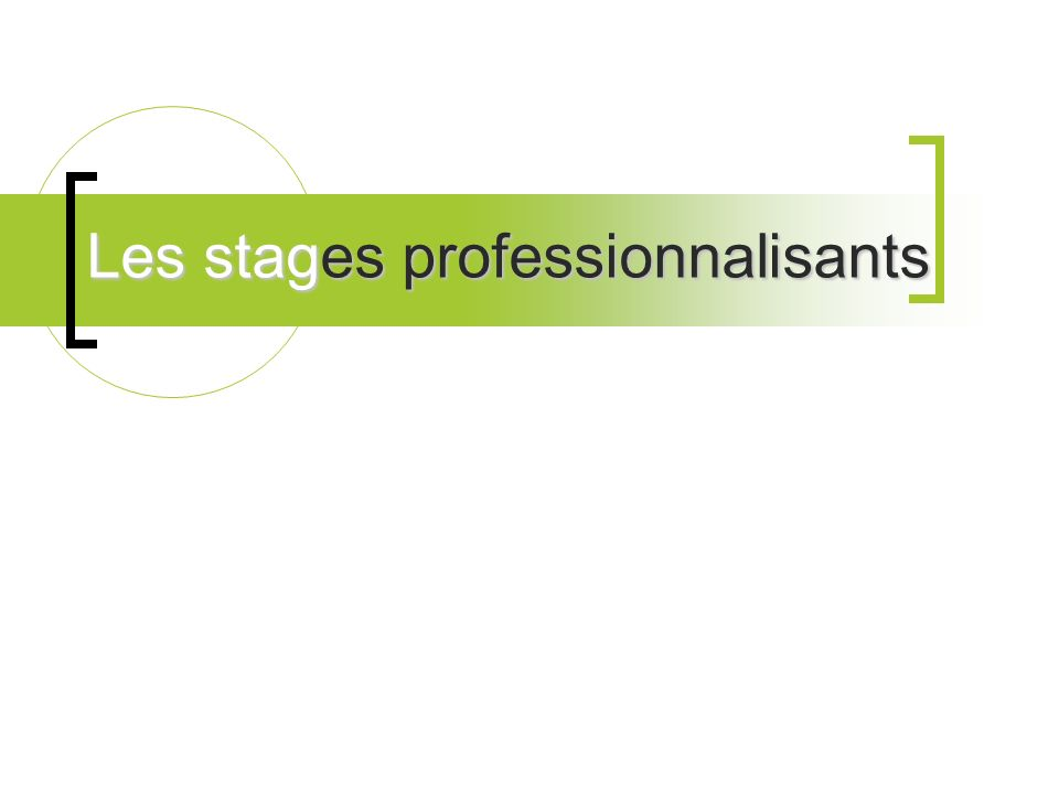Les stages professionnalisants