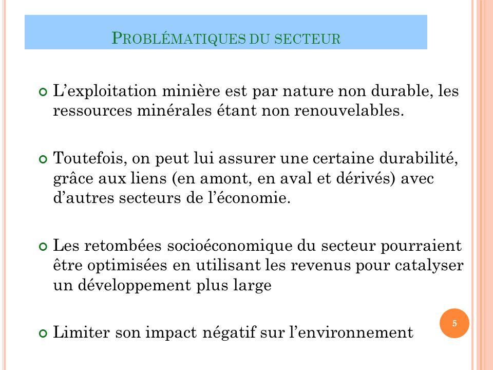 P ROBLÉMATIQUES DU SECTEUR Lexploitation minière est par nature non durable, les ressources minérales étant non renouvelables.