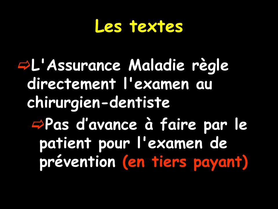 Les textes L Assurance Maladie règle directement l examen au chirurgien-dentiste Pas davance à faire par le patient pour l examen de prévention (en tiers payant)