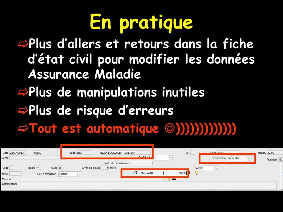 En pratique Plus dallers et retours dans la fiche détat civil pour modifier les données Assurance Maladie Plus de manipulations inutiles Plus de risque derreurs Tout est automatique )))))))))))))