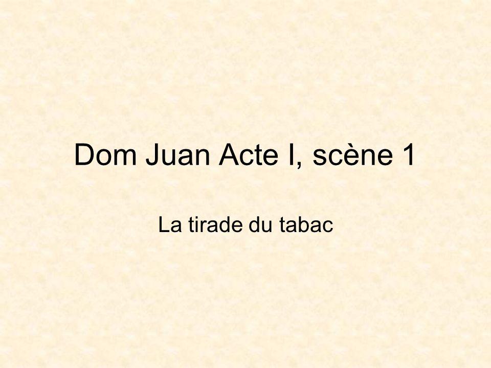 Dom Juan Acte I, scène 1 La tirade du tabac