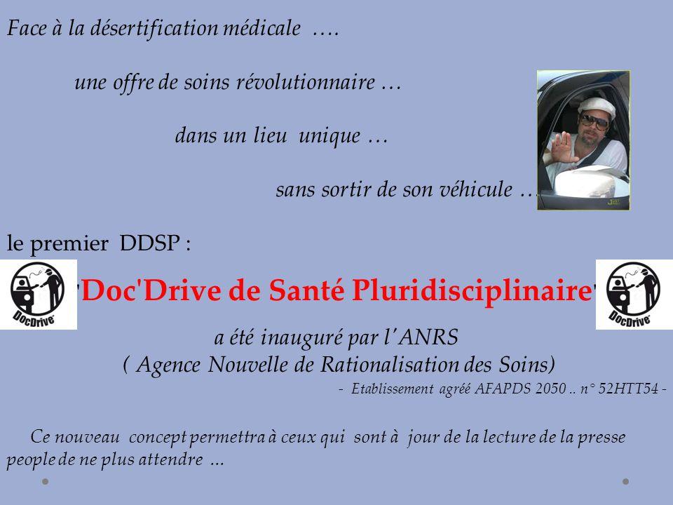 Face à la désertification médicale …. une offre de soins révolutionnaire … dans un lieu unique … sans sortir de son véhicule … le premier DDSP :