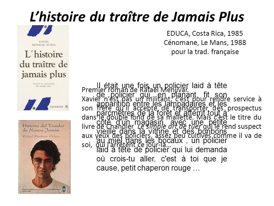 Lhistoire du traître de Jamais Plus Premier roman de Rafael Menjívar.