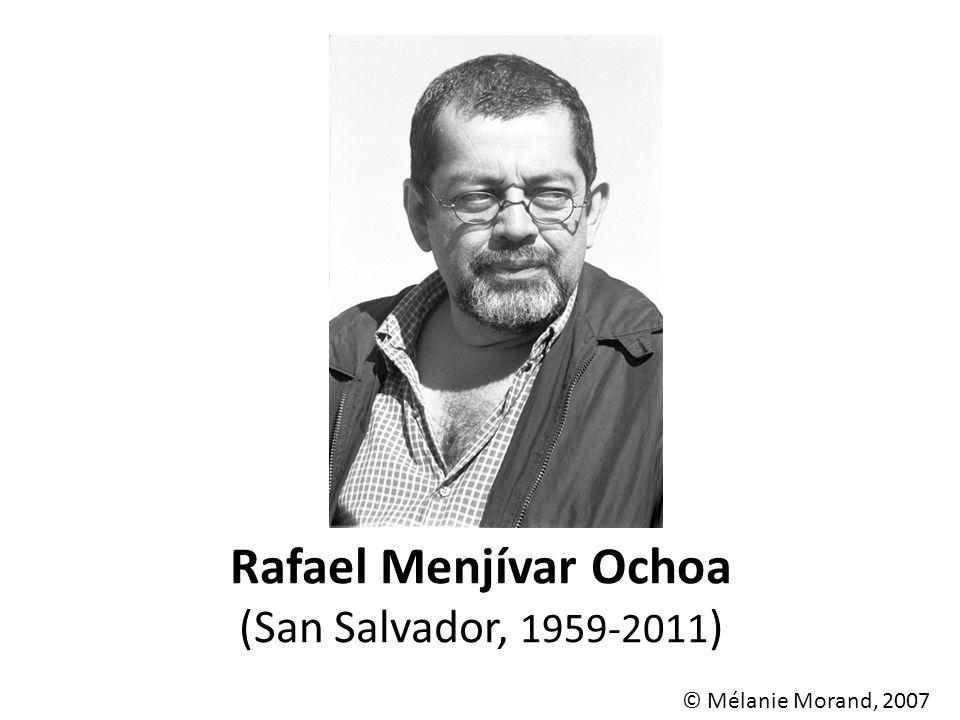 Rafael Menjívar Ochoa (San Salvador, 1959-2011 ) © Mélanie Morand, 2007