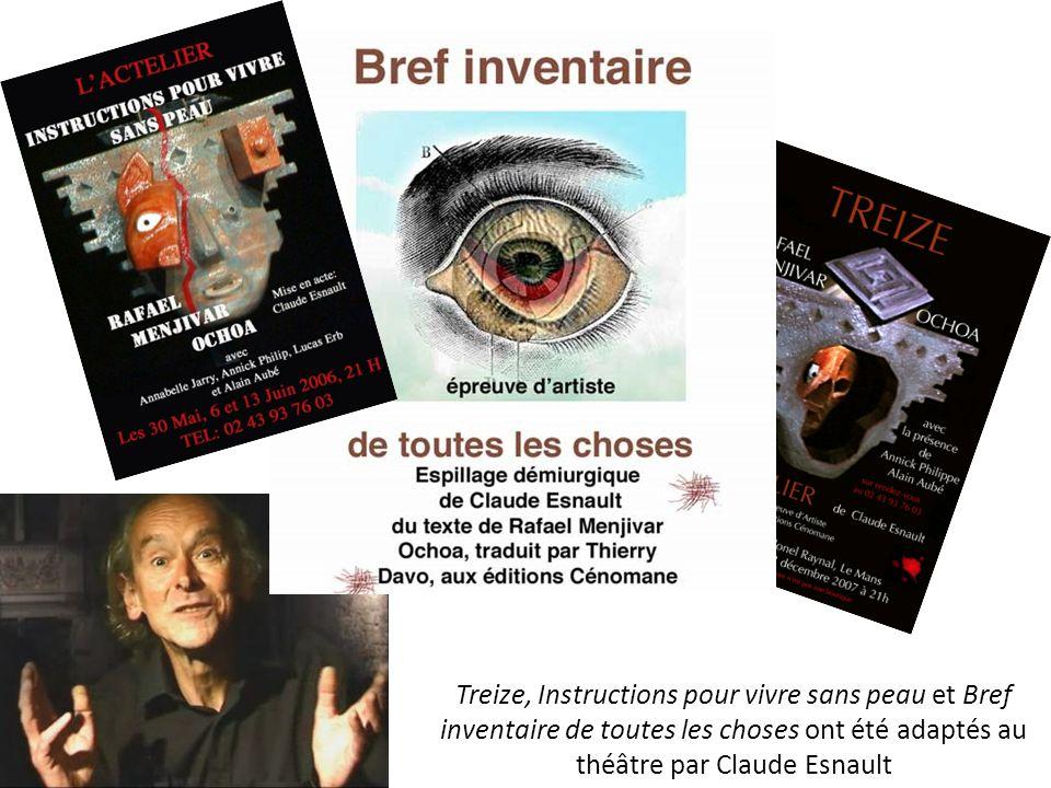 Treize, Instructions pour vivre sans peau et Bref inventaire de toutes les choses ont été adaptés au théâtre par Claude Esnault