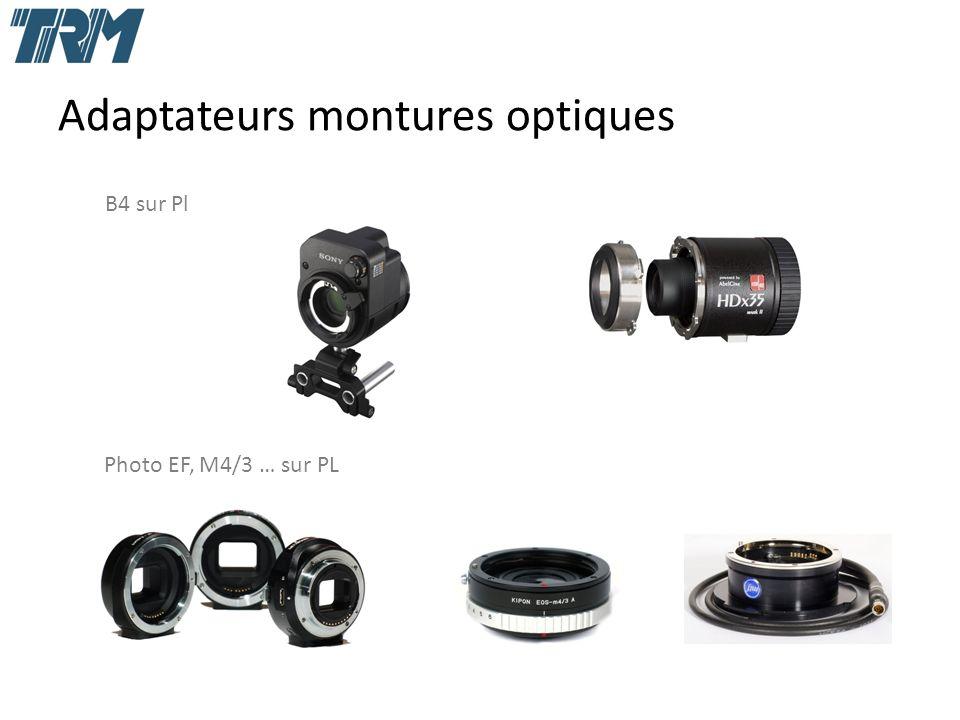 Adaptateurs montures optiques B4 sur Pl Photo EF, M4/3 … sur PL