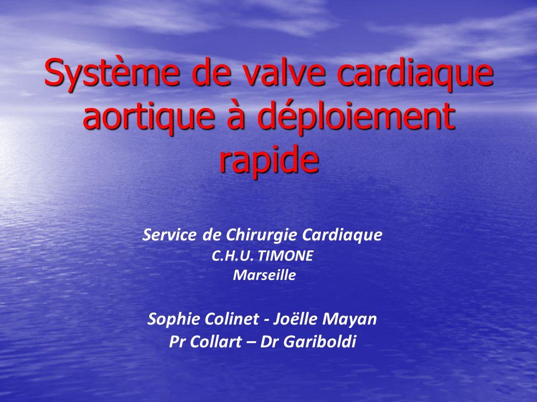 Système de valve cardiaque aortique à déploiement rapide Service de Chirurgie Cardiaque C.H.U.