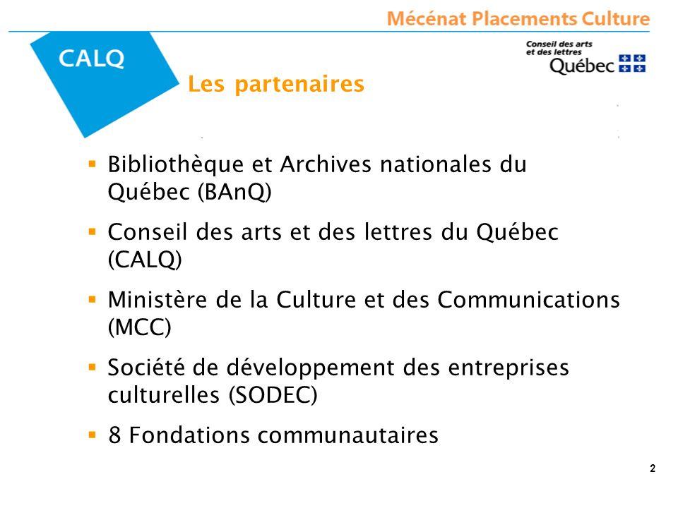 2 Les partenaires Bibliothèque et Archives nationales du Québec (BAnQ) Conseil des arts et des lettres du Québec (CALQ) Ministère de la Culture et des Communications (MCC) Société de développement des entreprises culturelles (SODEC) 8 Fondations communautaires