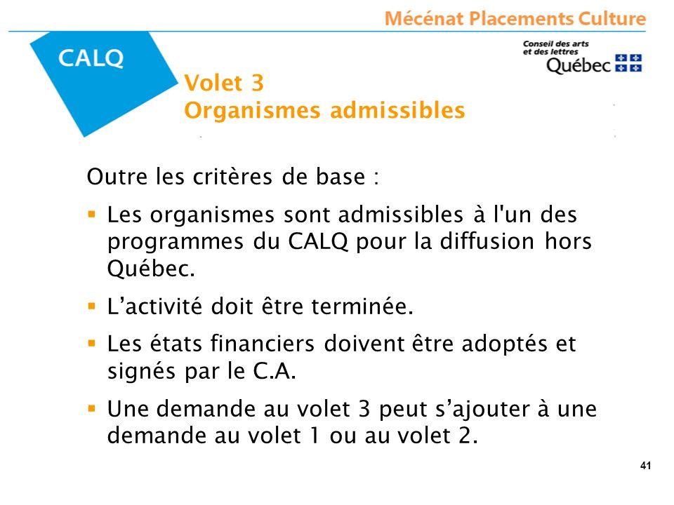 Outre les critères de base : Les organismes sont admissibles à l un des programmes du CALQ pour la diffusion hors Québec.
