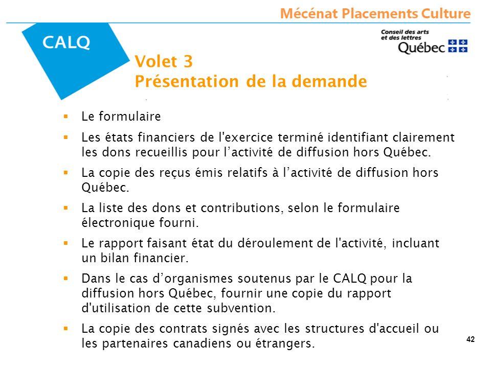 Le formulaire Les états financiers de l'exercice terminé identifiant clairement les dons recueillis pour lactivité de diffusion hors Québec. La copie