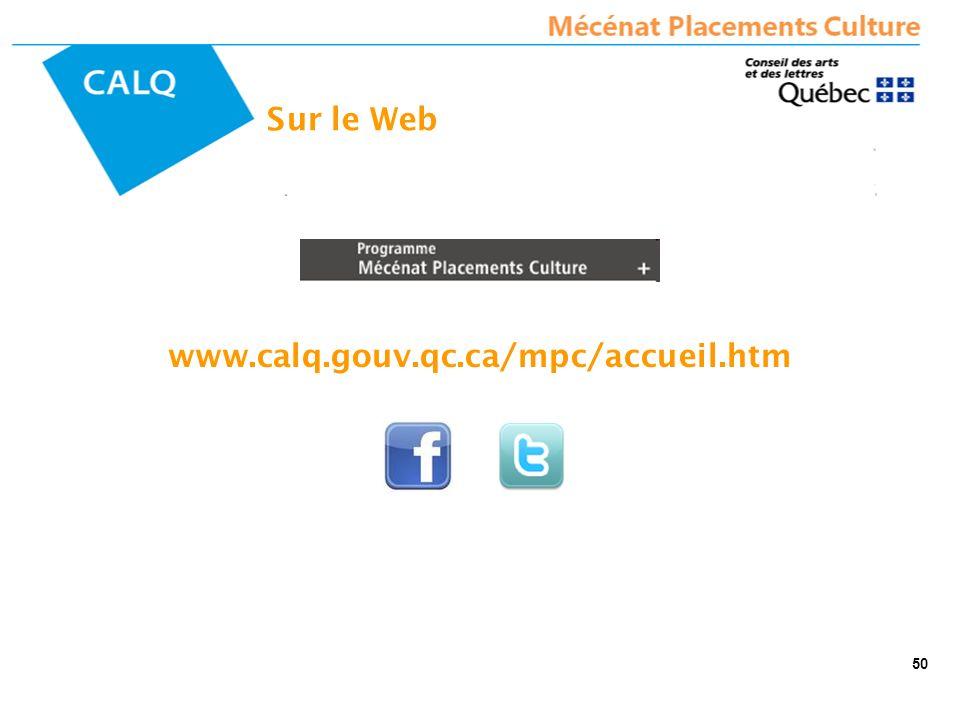 www.calq.gouv.qc.ca/mpc/accueil.htm Sur le Web 50