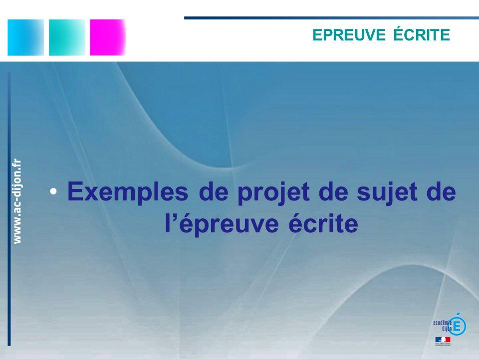 EPREUVE ÉCRITE Exemples de projet de sujet de lépreuve écrite
