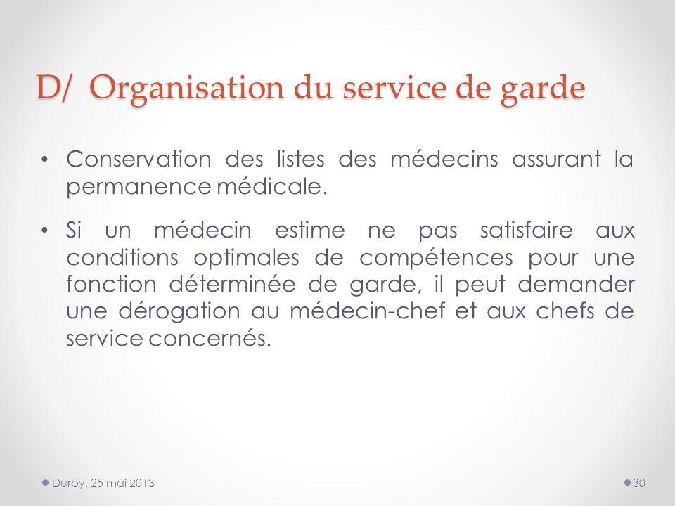 D/ Organisation du service de garde Conservation des listes des médecins assurant la permanence médicale.