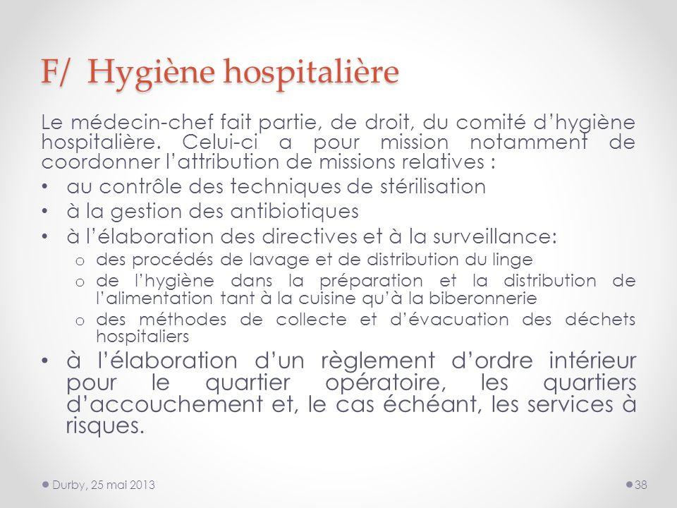 F/ Hygiène hospitalière Le médecin-chef fait partie, de droit, du comité dhygiène hospitalière.