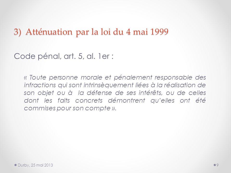 3) Atténuation par la loi du 4 mai 1999 Code pénal, art.