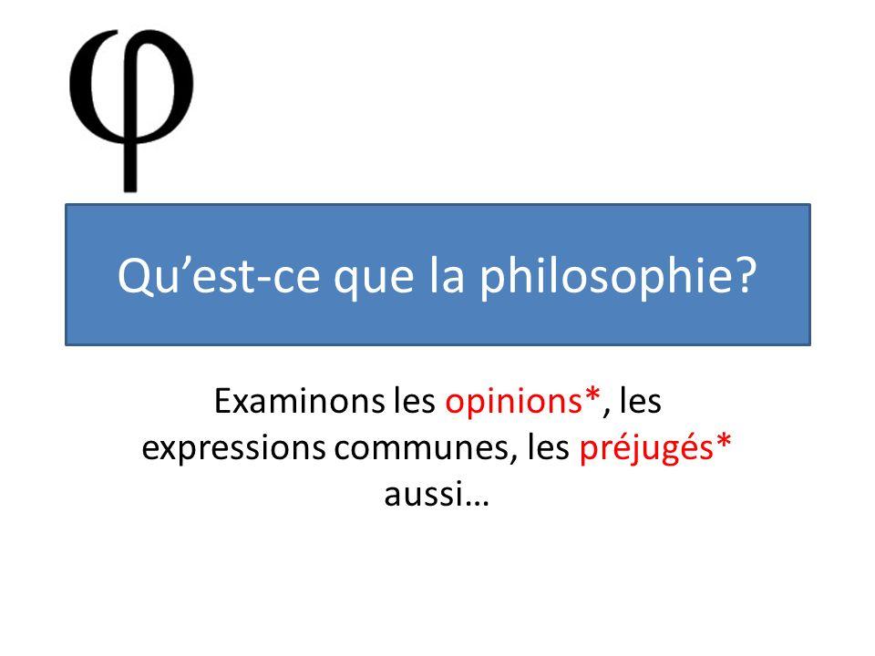 Examinons les opinions*, les expressions communes, les préjugés* aussi…