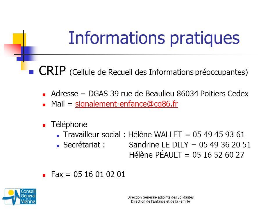 Direction Générale adjointe des Solidarités Direction de lEnfance et de la Famille Informations pratiques CRIP (Cellule de Recueil des Informations pr