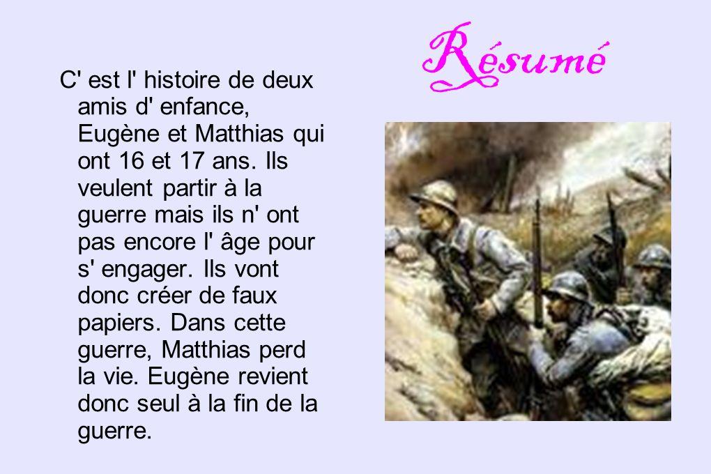Résumé C est l histoire de deux amis d enfance, Eugène et Matthias qui ont 16 et 17 ans.