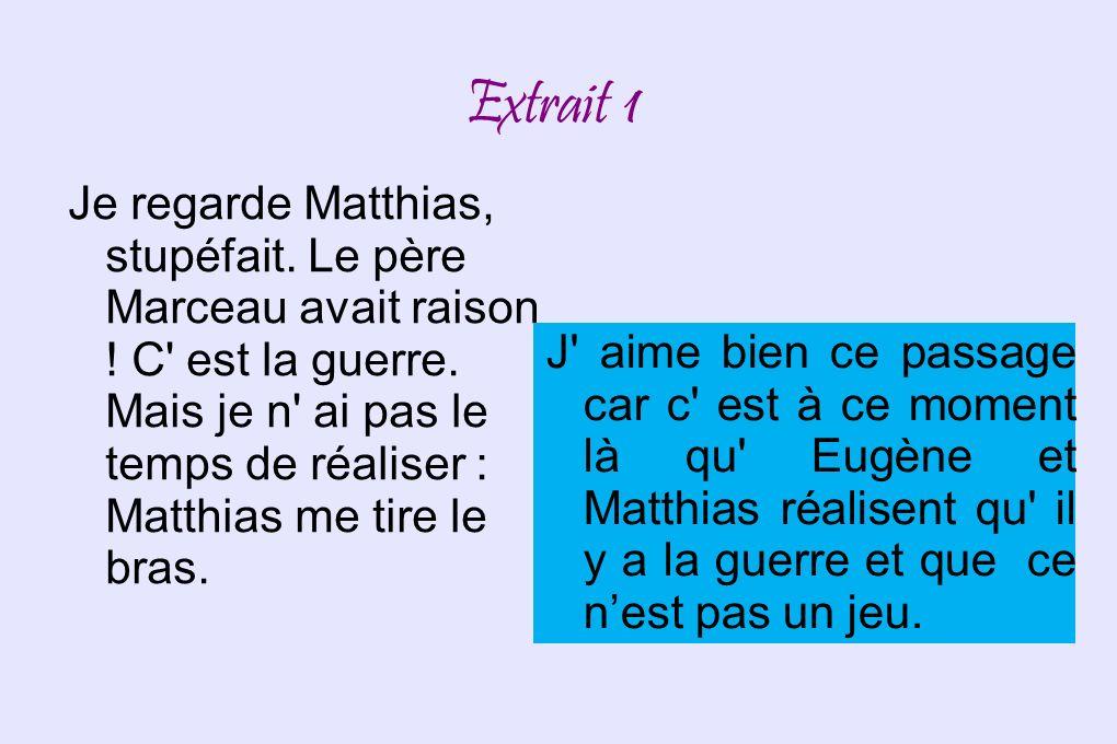 Extrait 1 Je regarde Matthias, stupéfait. Le père Marceau avait raison .
