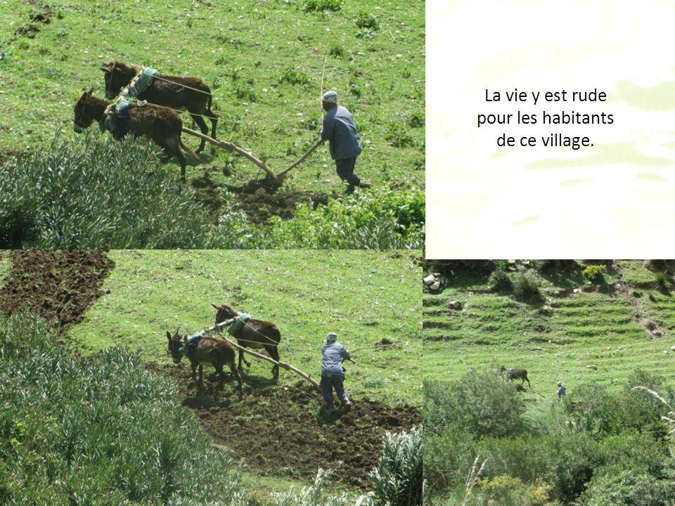 La vie y est rude pour les habitants de ce village.