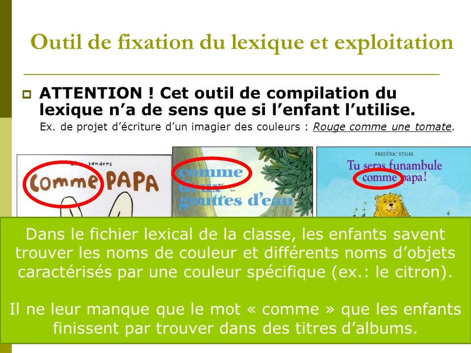 Outil de fixation du lexique et exploitation ATTENTION .