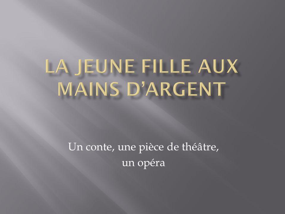 Un conte, une pièce de théâtre, un opéra