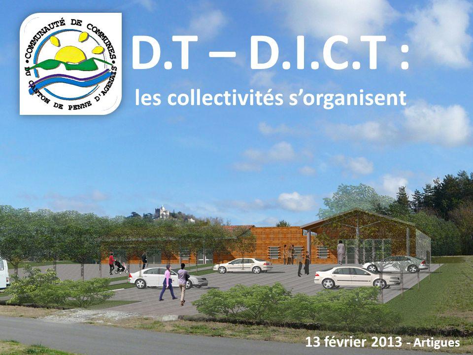 D.T – D.I.C.T : les collectivités sorganisent 13 février 2013 - Artigues