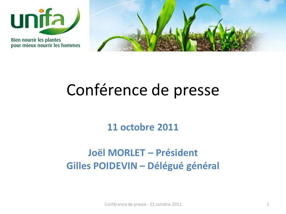 Conférence de presse 11 octobre 2011 Joël MORLET – Président Gilles POIDEVIN – Délégué général 1Conférence de presse - 11 octobre 2011