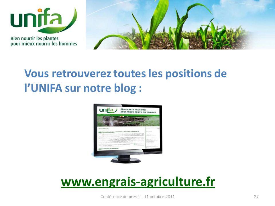 www.engrais-agriculture.fr Vous retrouverez toutes les positions de lUNIFA sur notre blog : 27Conférence de presse - 11 octobre 2011