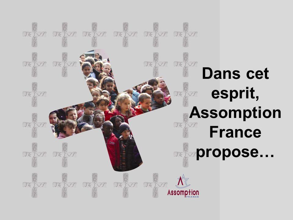 Dans cet esprit, Assomption France propose…