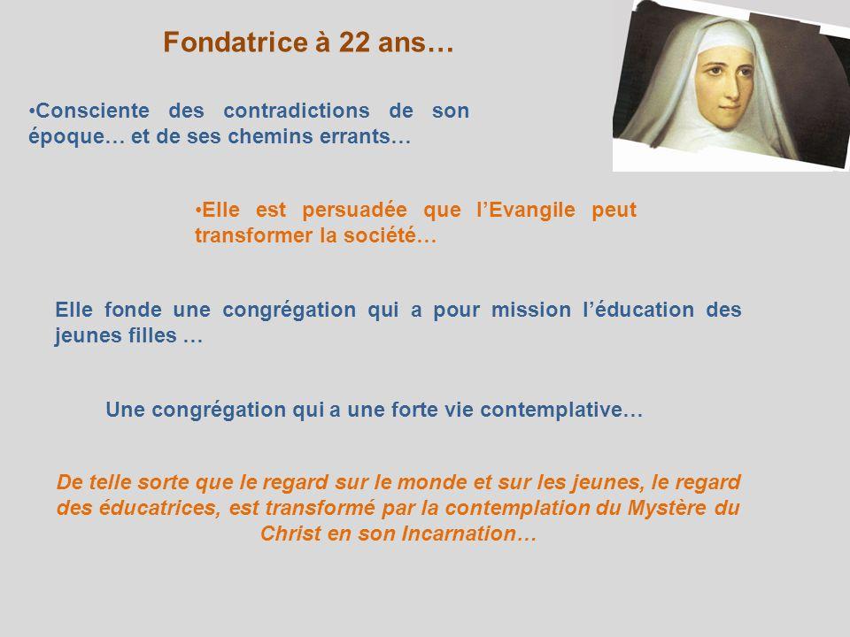 Fondatrice à 22 ans… Consciente des contradictions de son époque… et de ses chemins errants… Elle est persuadée que lEvangile peut transformer la soci