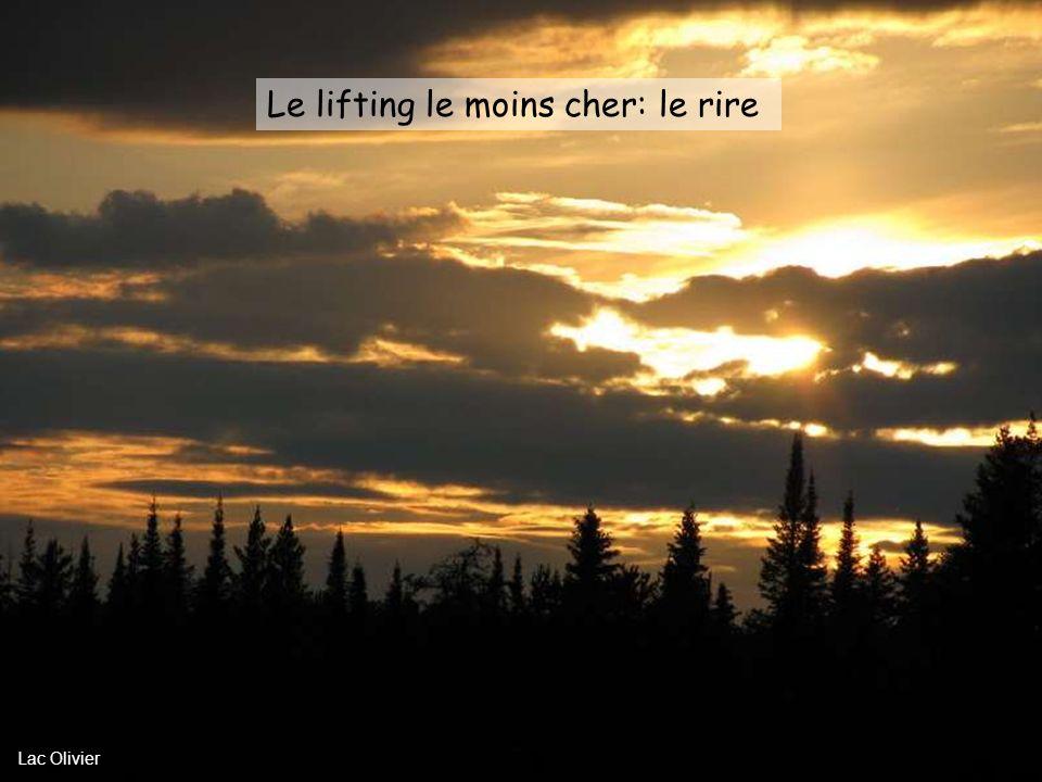 Le lifting le moins cher: le rire Lac Olivier
