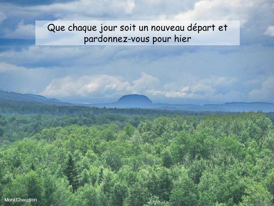 Que chaque jour soit un nouveau départ et pardonnez-vous pour hier Mont Chaudron