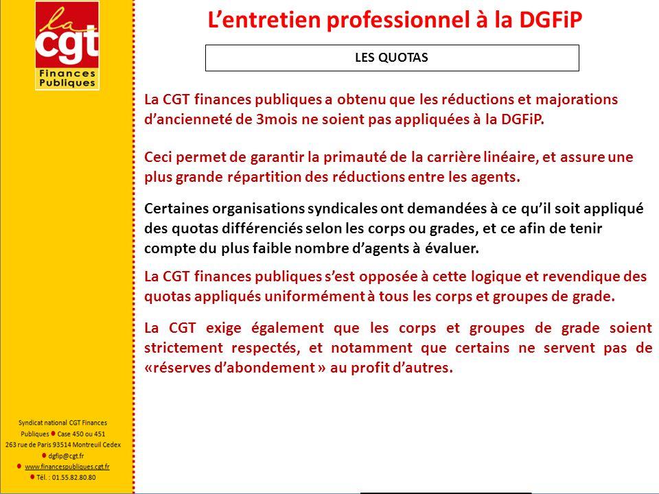 Lentretien professionnel à la DGFiP La CGT finances publiques a obtenu que les réductions et majorations dancienneté de 3mois ne soient pas appliquées