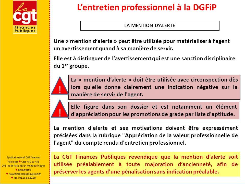 Lentretien professionnel à la DGFiP Une « mention dalerte » peut être utilisée pour matérialiser à lagent un avertissement quand à sa manière de servi