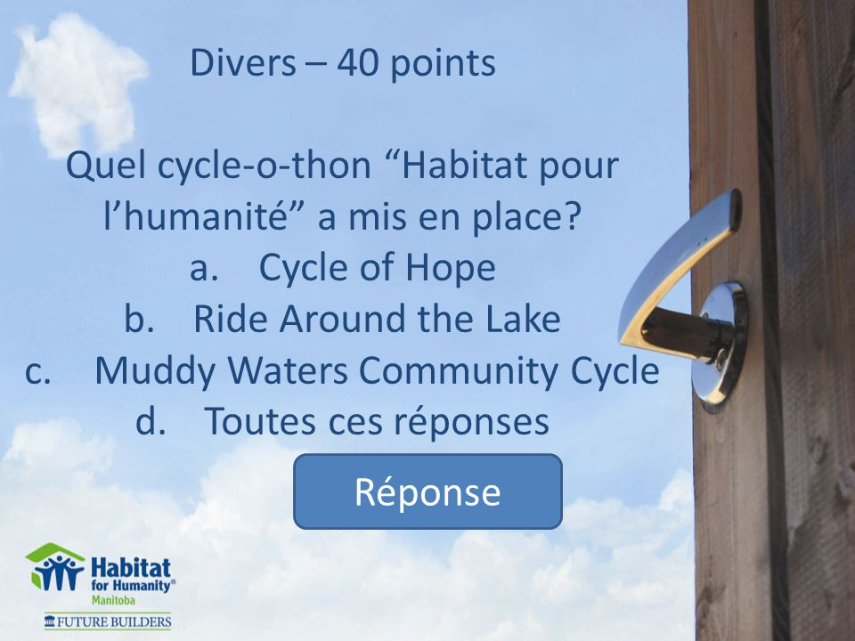 Divers – 40 points Quel cycle-o-thon Habitat pour lhumanité a mis en place.