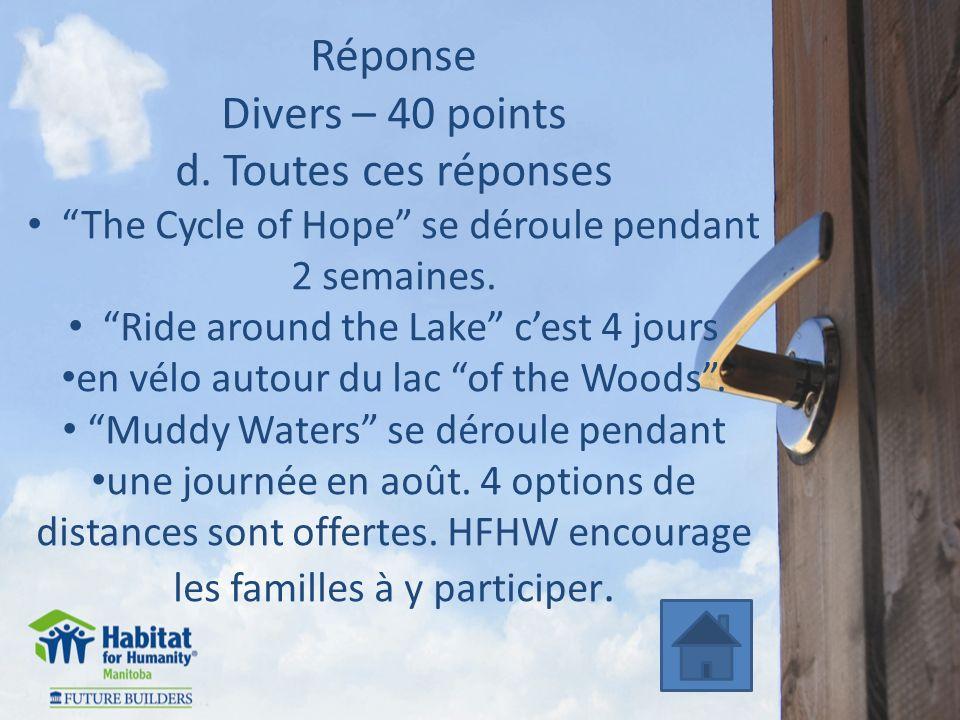 Réponse Divers – 40 points d. Toutes ces réponses The Cycle of Hope se déroule pendant 2 semaines.