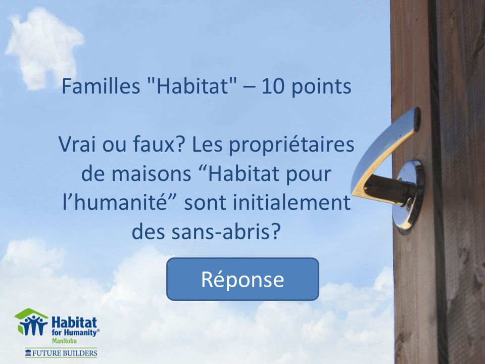 Réponse Habitat – 20 points Vrai