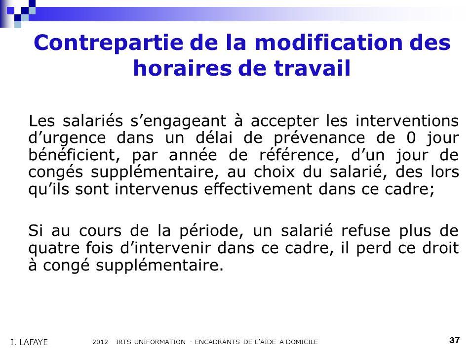 Contrepartie de la modification des horaires de travail Les salariés sengageant à accepter les interventions durgence dans un délai de prévenance de 0
