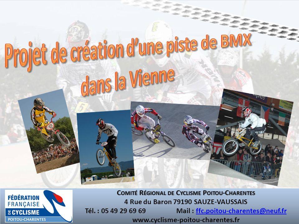 Création dune piste de BMX dans la Vienne C OMITÉ R ÉGIONAL DE C YCLISME P OITOU -C HARENTES 4 Rue du Baron 79190 SAUZE-VAUSSAIS Tél.